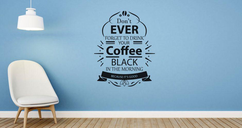 Αυτοκόλλητα καταστημάτων - Don't ever forget to drink your coffee